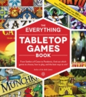 The Everything Tabletop Games Book : From Settlers of Catan to Pandemic, Find Out Which Games to Choose, How to Play, and the Best Ways to Win! - eBook