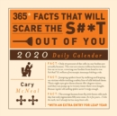 365 Facts That Will Scare the S#*t Out of You 2020 Daily Calendar - Book