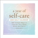 A Year of Self-Care 2020 Daily Calendar : 365 Simple Ways to Care for Your Body, Mind, and Spirit - Book