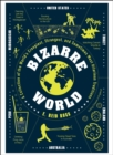 Bizarre World : A Collection of the World's Creepiest, Strangest, and Sometimes Most Hilarious Traditions - eBook