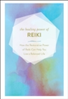 The Healing Power of Reiki : How the Restorative Power of Reiki Can Help You Live a Balanced Life - eBook