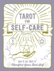 Tarot for Self-Care : How to Use Tarot to Manifest Your Best Self - Book