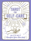 Tarot for Self-Care : How to Use Tarot to Manifest Your Best Self - eBook