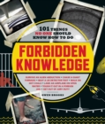 Forbidden Knowledge : 101 Things No One Should Know How to Do - eBook