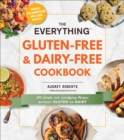 The Everything Gluten-Free & Dairy-Free Cookbook : 300 simple and satisfying recipes without gluten or dairy - Book