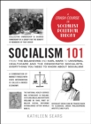 Socialism 101 : From the Bolsheviks and Karl Marx to Universal Healthcare and the Democratic Socialists, Everything You Need to Know about Socialism - eBook