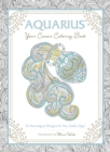 Aquarius: Your Cosmic Coloring Book : 24 Astrological Designs for Your Zodiac Sign! - Book