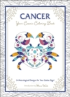 Cancer: Your Cosmic Coloring Book : 24 Astrological Designs for Your Zodiac Sign! - Book