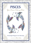 Pisces: Your Cosmic Coloring Book : 24 Astrological Designs for Your Zodiac Sign! - Book