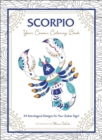 Scorpio: Your Cosmic Coloring Book : 24 Astrological Designs for Your Zodiac Sign! - Book