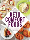 Keto Comfort Foods : 100 Keto-Friendly Recipes for Your Comfort-Food Favorites - eBook