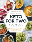 The Keto for Two Cookbook : 100 Delicious, Keto-Friendly Recipes Just for Two! - Book