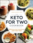 The Keto for Two Cookbook : 100 Delicious, Keto-Friendly Recipes Just for Two! - eBook
