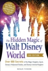 The Hidden Magic of Walt Disney World, 3rd Edition : Over 600 Secrets of the Magic Kingdom, EPCOT, Disney's Hollywood Studios, and Disney's Animal Kingdom - Book