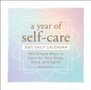A Year of Self-Care 2021 Daily Calendar : 365 Simple Ways to Care for Your Body, Mind, and Spirit - Book