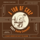 A Ton of Crap 2021 Daily Calendar : A Year's Worth of Sh*t to Learn - Book