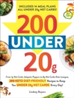 200 under 20g Net Carbs : 200 Keto Diet-Friendly Recipes to Keep You under 20g Net Carbs Every Day! - Book