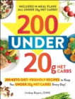 200 under 20g Net Carbs : 200 Keto Diet-Friendly Recipes to Keep You under 20g Net Carbs Every Day! - eBook