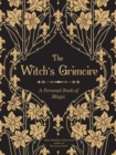 Grimoire : A Personal-& Magical-Record of Spells, Rituals, & Divinations - Book