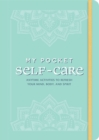 My Pocket Self-Care : Anytime Activities to Refresh Your Mind, Body, and Spirit - Book