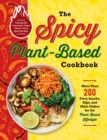 The Spicy Plant-Based Cookbook : More Than 200 Fiery Snacks, Dips, and Main Dishes for the Plant-Based Lifestyle - Book