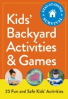 Kids' Backyard Activities & Games : 25 Fun and Safe Kids' Activities - eBook