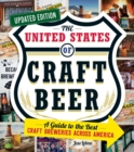 The United States of Craft Beer, Updated Edition : A Guide to the Best Craft Breweries Across America - Book