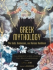 Greek Mythology: The Gods, Goddesses, and Heroes Handbook : From Aphrodite to Zeus, a Profile of Who's Who in Greek Mythology