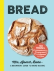 Bread : Mix, Knead, Bake-A Beginner's Guide to Bread Making - eBook
