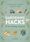 Gardening Hacks : 300+ Time and Money Saving Hacks - Book