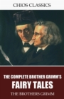 The Brothers Grimm Fairy Tales - eBook