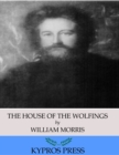 The House of the Wolfings - eBook