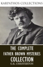 The Complete Father Brown Mysteries Collection - eBook