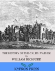 The History of the Caliph Vathek - eBook