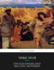 The Eleusinian and Bacchic Mysteries - eBook