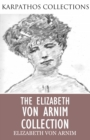 The Elizabeth von Arnim Collection - eBook