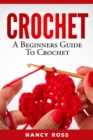 Crochet : A Beginners Guide To Crochet - eBook