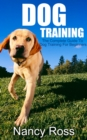 Dog Training : The Complete Guide To Dog Training For Beginners - eBook