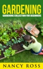 Gardening : Gardening Collection For Beginners - eBook