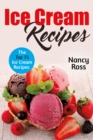 Ice Cream Recipes : The Top 73 Ice Cream Recipes - eBook