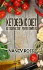 Ketogenic Diet : Ketogenic Diet For Beginners - eBook