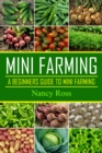 Mini Farming : A Beginners Guide To Mini Farming - eBook