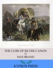 The Cure of Silver Canyon - eBook