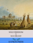 Wild Freedom - eBook