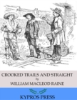 Crooked Trails and Straight - eBook