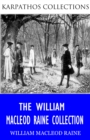 The William Macleod Raine Collection - eBook