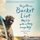 Gizelle's Bucket List : My Life with a Very Large Dog - eAudiobook