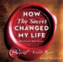How The Secret Changed My Life : Real People. Real Stories. - eAudiobook