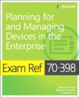 Exam Ref 70-398 Planning for and Managing Devices in the Enterprise - Book
