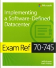 Exam Ref 70-745 Implementing a Software-Defined DataCenter - Book